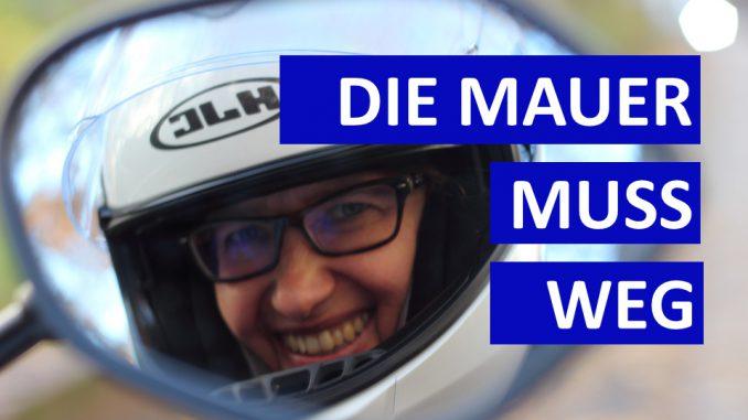 Sabines Motorrad-Kolumne Die Mauer muss weg