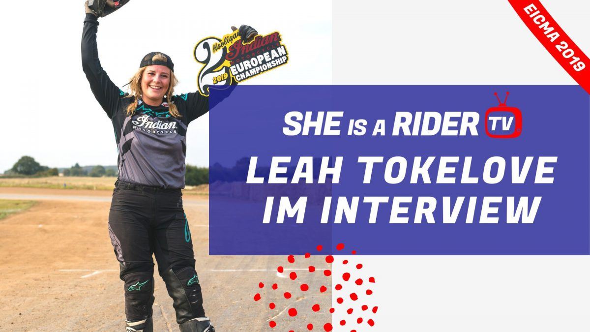 Flat Track Racing Leah Tokelove Interview SHE is a RIDER TV
