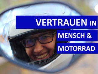 Sabines Motorradkolumne - Vertrauen in Mensch und Motorrad